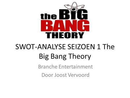 SWOT-ANALYSE SEIZOEN 1 The Big Bang Theory