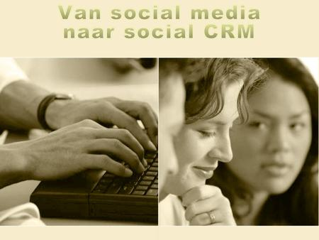 Van social media naar social CRM Social media audit Strategie Implementatie Plan.