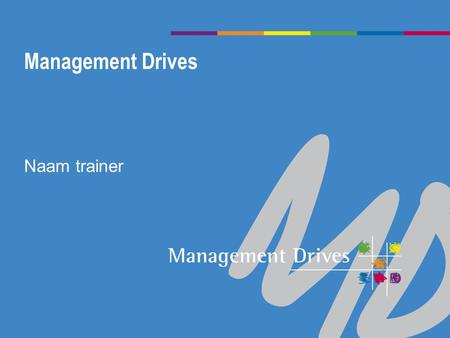 Management Drives Naam trainer.