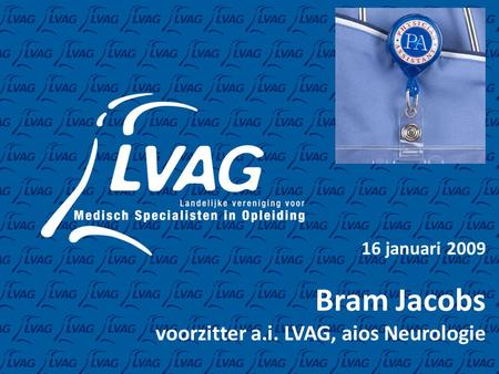 Bram Jacobs voorzitter a.i. LVAG, aios Neurologie