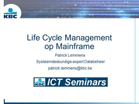 Patrick Lemmens Systeemdeskundige-expert Databeheer Life Cycle Management op Mainframe.
