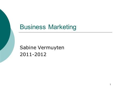 1 Business Marketing Sabine Vermuyten 2011-2012. Praktische afspraken  Handboek: Business Marketing Management, W. Biemans, Noordhoff Uitgevers  PPT's,