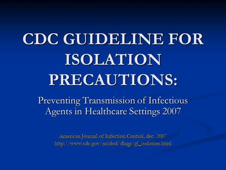 CDC GUIDELINE FOR ISOLATION PRECAUTIONS: