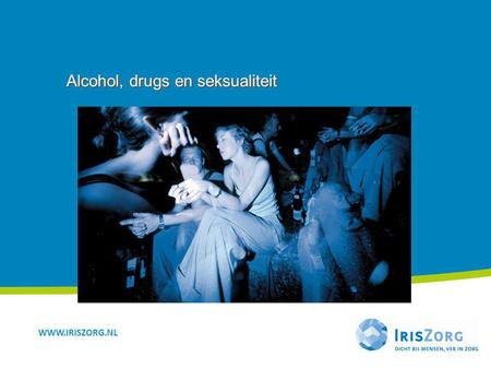 Alcohol, drugs en seksualiteit