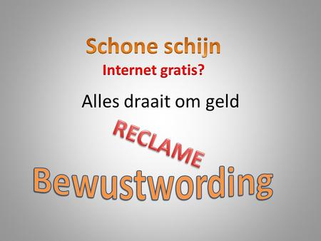 Alles draait om geld. Tv = internet = films = youtube=