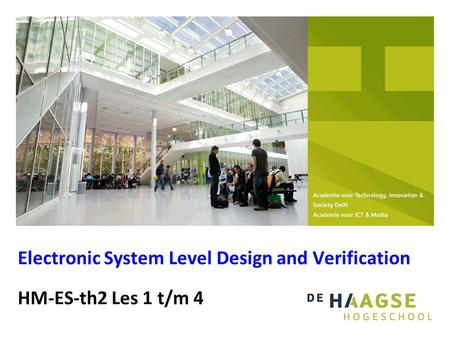 HM-ES-th2 Les 1 t/m 4 Electronic System Level Design and Verification.