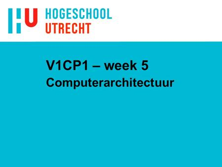 V1CP1 – week 5 Computerarchitectuur. 2 adresbus databus controlebus CPU MEMORY I/O Blokschema computersysteem.