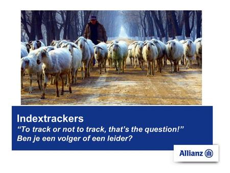 "Indextrackers ""To track or not to track, that's the question!"" Ben je een volger of een leider?"