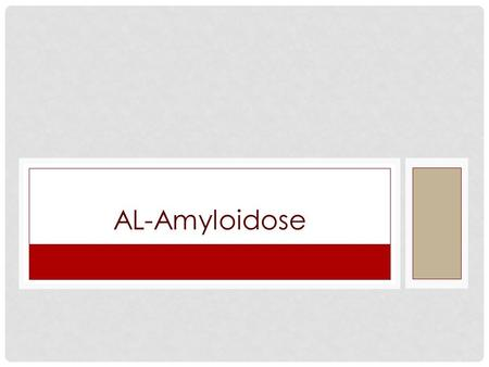 AL-Amyloidose.
