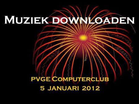 Muziek downloaden PVGE Computerclub 5 JANUARI 2012.