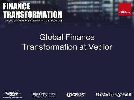 Global Finance Transformation at Vedior. Peter Rinkes Finance Director Europe Vedior.