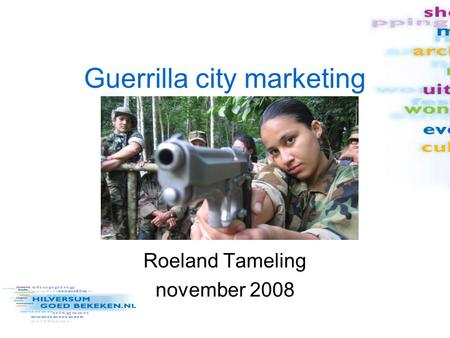 Guerrilla city marketing Roeland Tameling november 2008.
