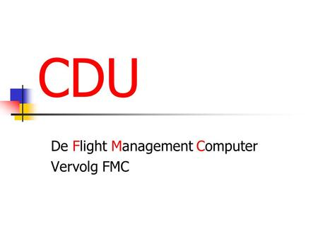 De Flight Management Computer Vervolg FMC