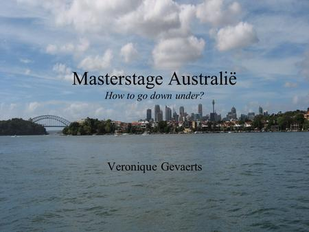 Masterstage Australië How to go down under?