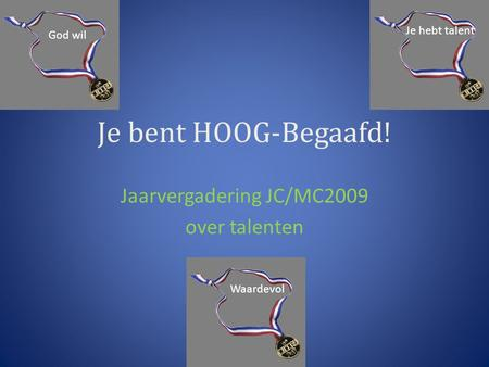 Jaarvergadering JC/MC2009 over talenten