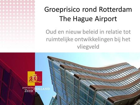 Groeprisico rond Rotterdam The Hague Airport