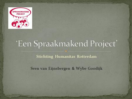 'Een Spraakmakend Project'