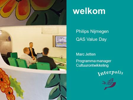 welkom Philips Nijmegen QAS Value Day Marc Jetten