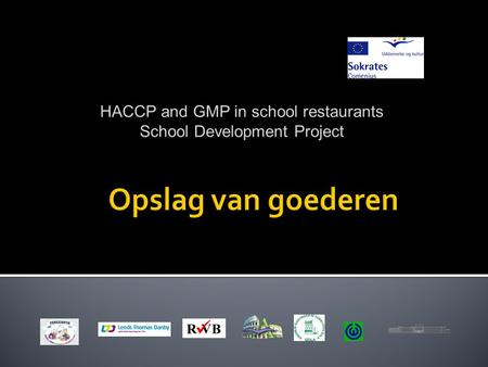 HACCP and GMP in school restaurants School Development Project.