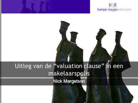 "Uitleg van de ""valuation clause"" in een makelaarspolis Nick Margetson."