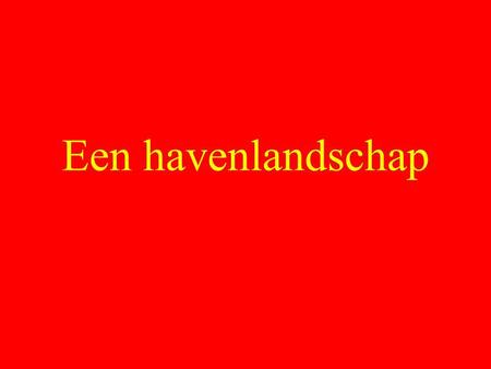 Een havenlandschap.