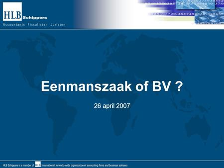 Eenmanszaak of BV ? 26 april 2007.