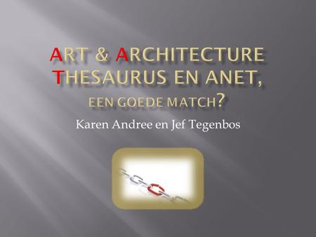 Art & Architecture Thesaurus en Anet, een goede match?