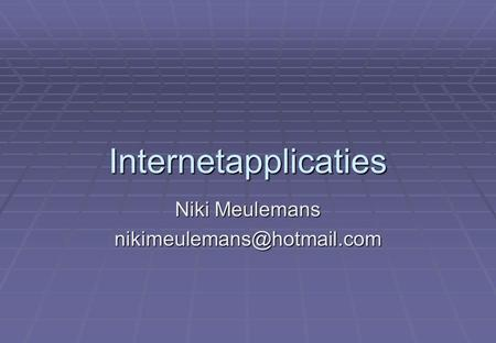 Internetapplicaties Niki Meulemans