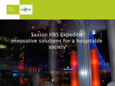 Saxion HBS Expeditie innovative solutions for a hospitable society.
