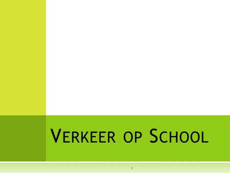 V ERKEER OP S CHOOL 1. I NHOUDSTABEL 1. Situering Thema Verkeer 2. Beginsituatie School 3. Programma's 4. Implementatie & Suggesties 5. Besluit 2.