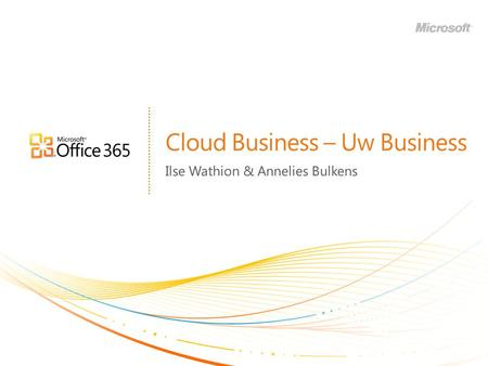 Cloud Business – Uw Business Ilse Wathion & Annelies Bulkens.