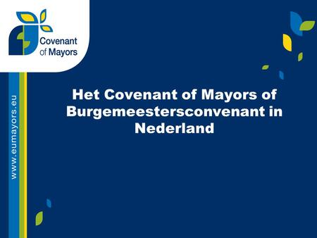 Het Covenant of Mayors of Burgemeestersconvenant in Nederland.