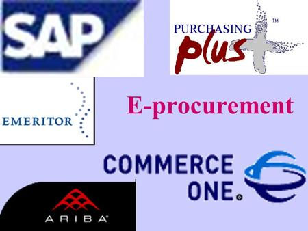 E-procurement. 1. E-procurement 2. SCM 3. Integratie van de back-office 4. Procurement Evolutie.