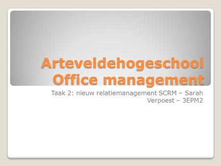 Arteveldehogeschool Office management Taak 2: nieuw relatiemanagement SCRM – Sarah Verpoest – 3EPM2.