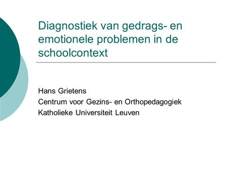 Diagnostiek van gedrags- en emotionele problemen in de schoolcontext