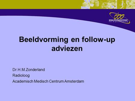 Beeldvorming en follow-up adviezen
