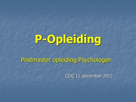 Postmaster opleiding Psychologen COC 11 december 2012