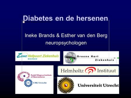 Ineke Brands & Esther van den Berg neuropsychologen Diabetes en de hersenen.