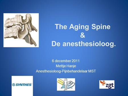 The Aging Spine & De anesthesioloog.