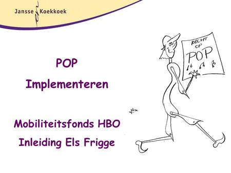 POP Implementeren Mobiliteitsfonds HBO Inleiding Els Frigge.
