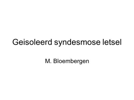 Geisoleerd syndesmose letsel