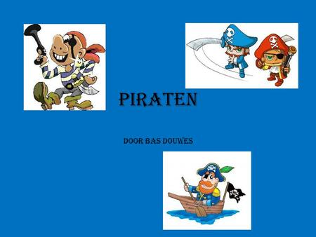 Piraten door Bas Douwes.