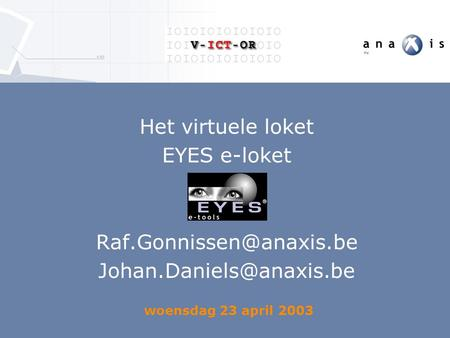 Woensdag 23 april 2003 Het virtuele loket EYES e-loket