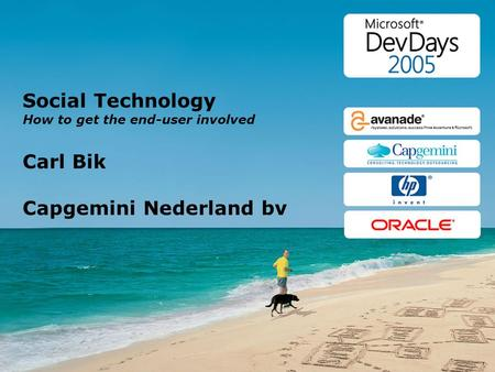 Social Technology How to get the end-user involved Carl Bik Capgemini Nederland bv.