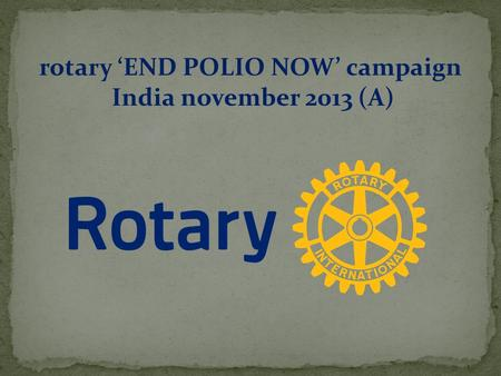 Rotary 'END POLIO NOW' campaign India november 2013 (A)