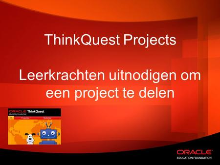 ThinkQuest Projects Leerkrachten uitnodigen om een project te delen.