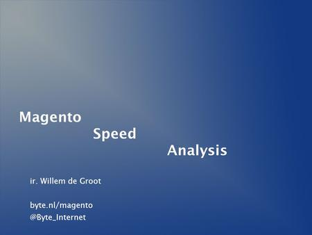 Magento Speed Analysis