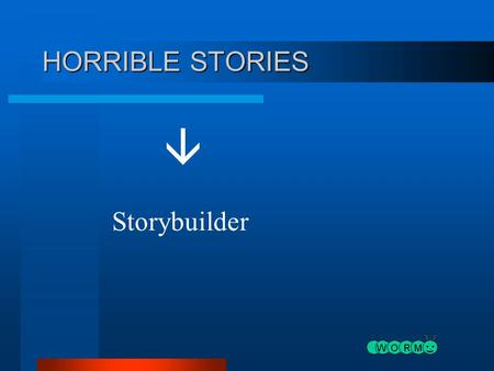 HORRIBLE STORIES  Storybuilder.
