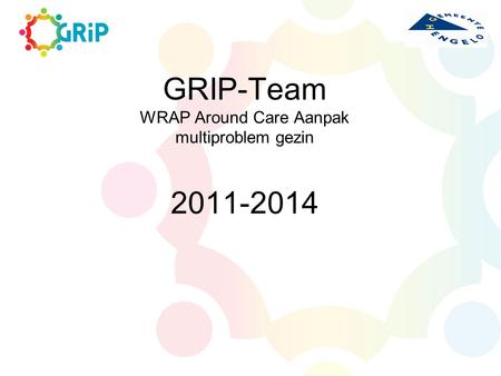 GRIP-Team WRAP Around Care Aanpak multiproblem gezin