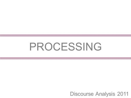 Discourse Analysis 2011 PROCESSING. PRONOUNS 3 Inleiding > Age differences in Adults' Use of Referring Expressions. Petra Hendriks, Christina Englert,